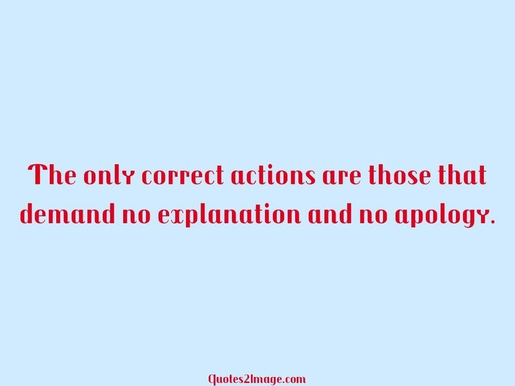 The only correct actions are those that demand