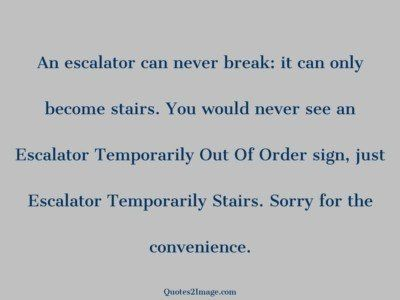 sorry-quote-escalator-break