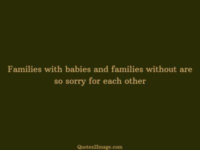 sorry-quote-families-babies-sorry