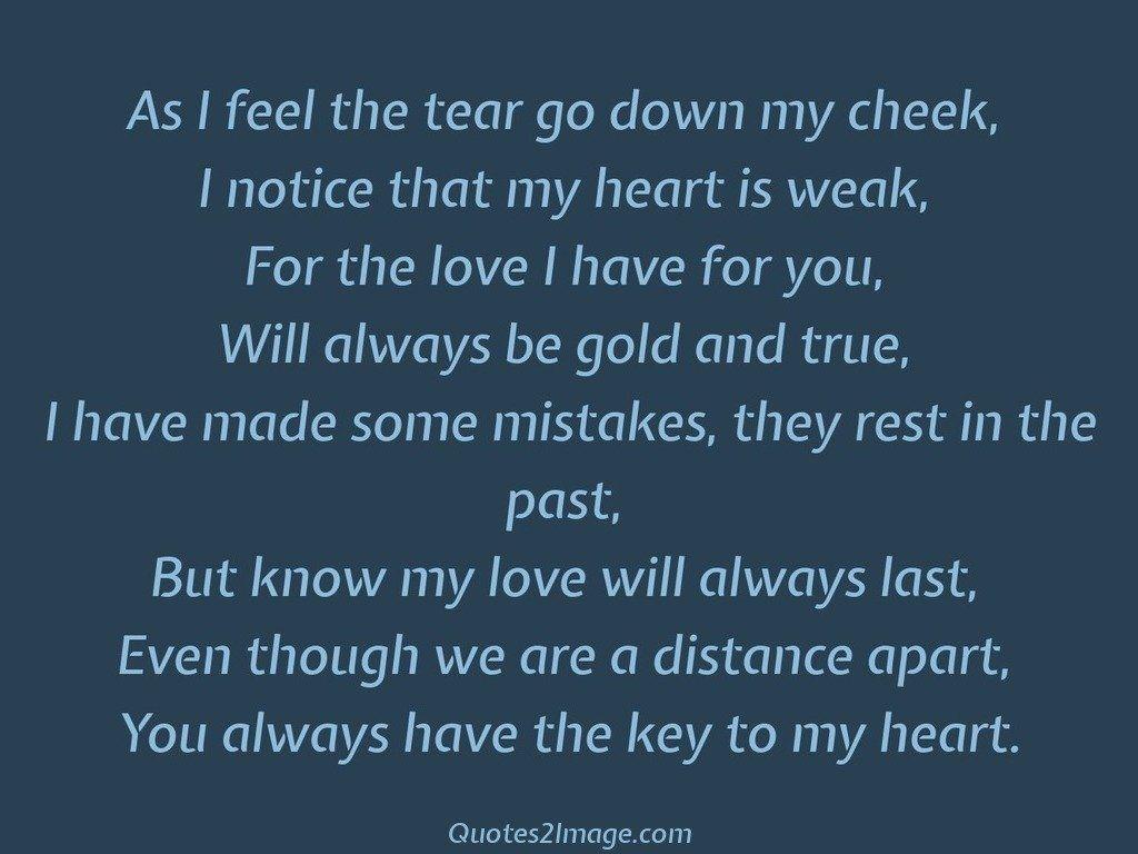 As I feel the tear go