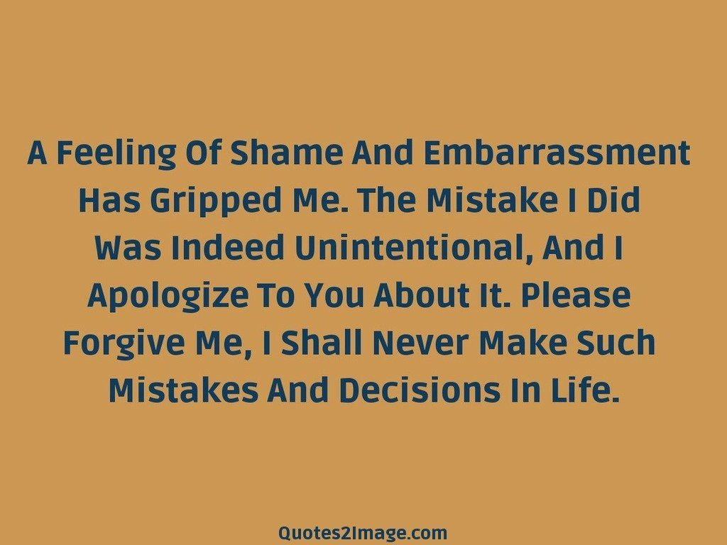 Forgive Me Quotes A Feeling Of Shame And Embarrassment  Sorry  Quotes 2 Image
