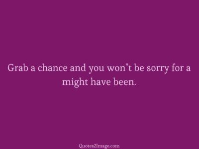 sorry-quote-grab-chance