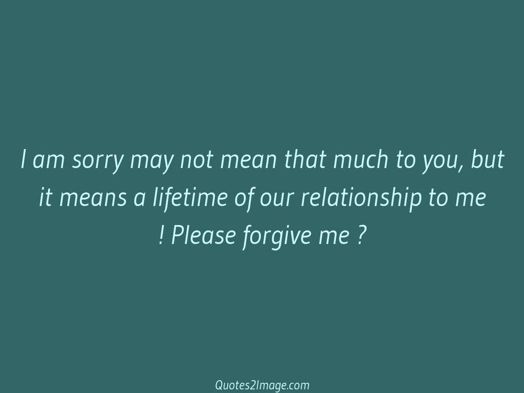 sorry-quote-relationship-please-forgive
