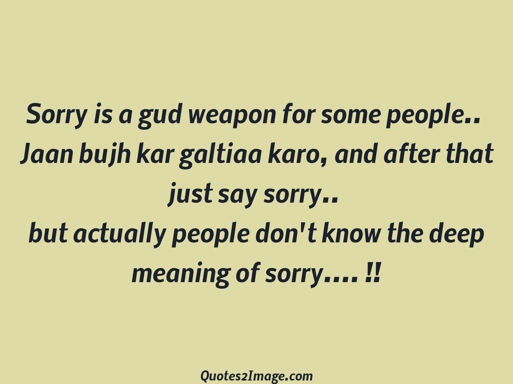 Sorry is a gud weapon