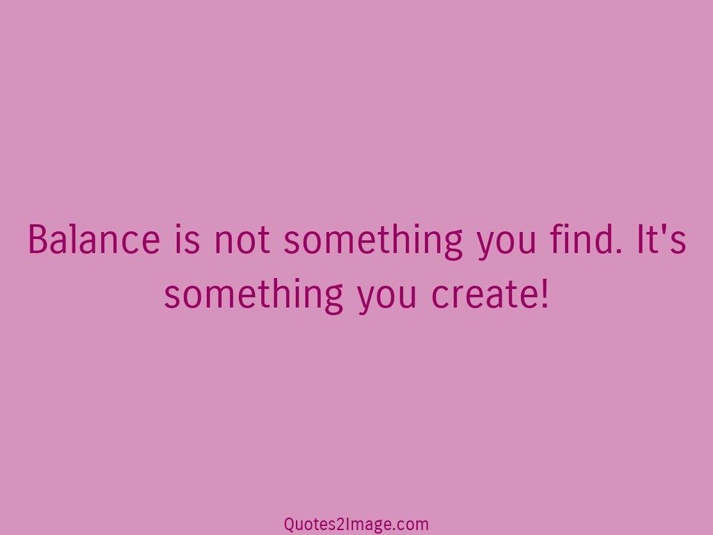 Kevin Henkes Quote Today Was A Difficult Day Tomorrow: Balance Is Not Something You Find