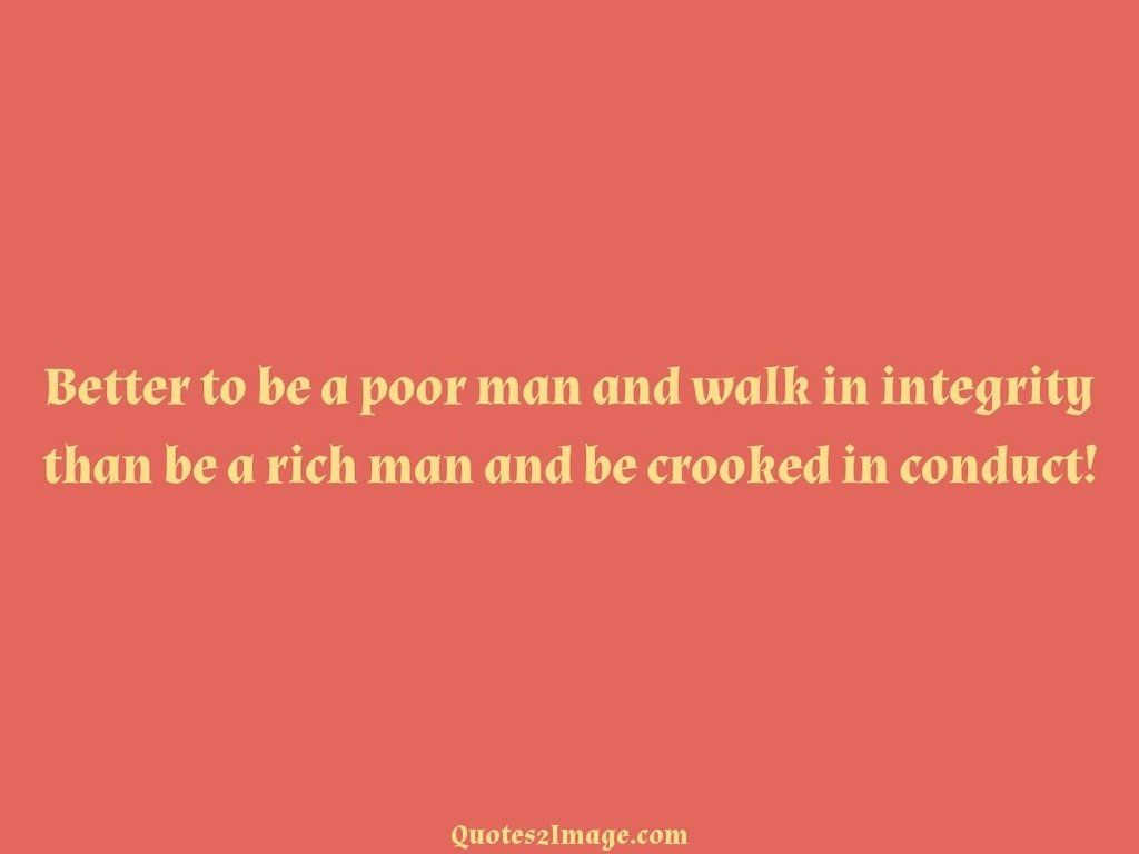 Better to be a poor man