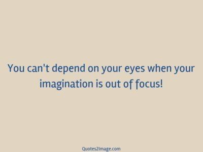 wise-quote-cant-depend-eyes