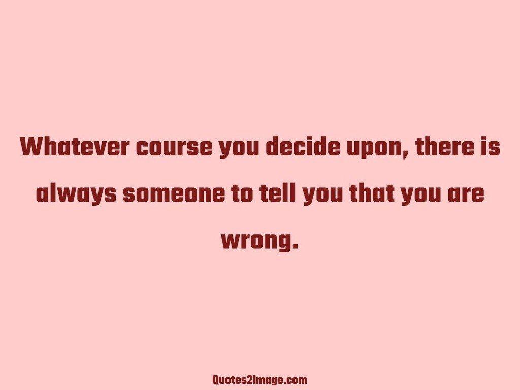 Whatever course you decide