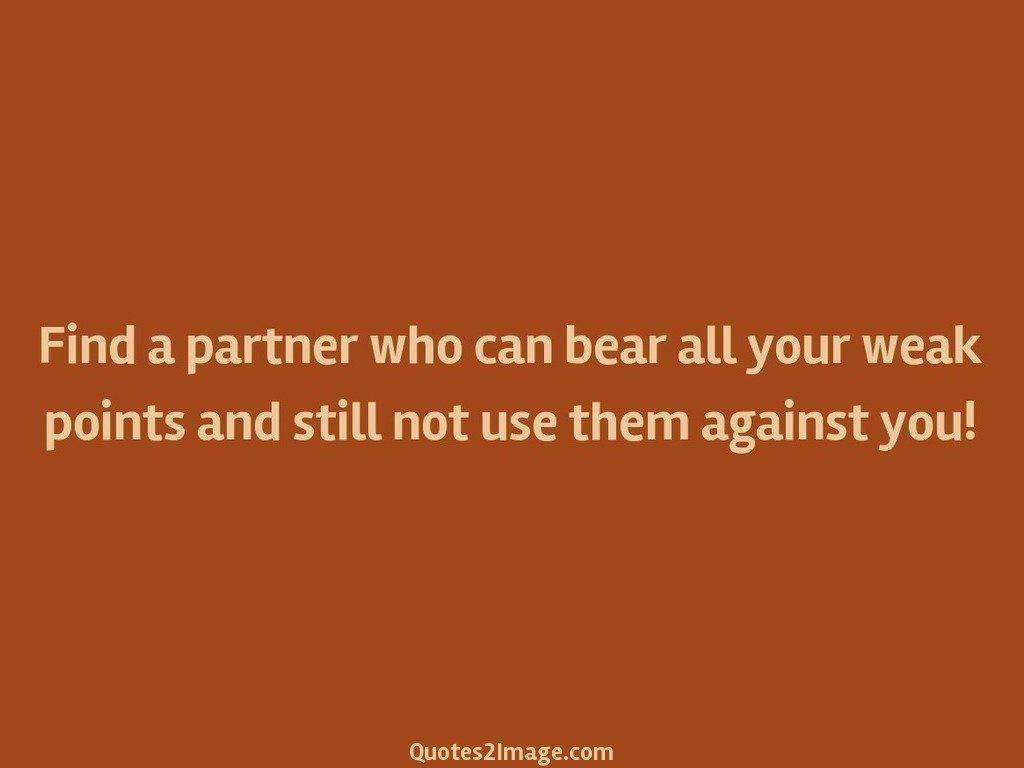 Find a partner who can bear
