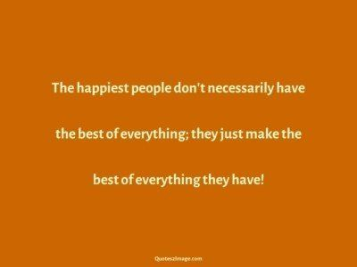 wise-quote-happiest-people-necessarily