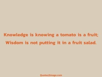wise-quote-knowledge-knowing-tomato