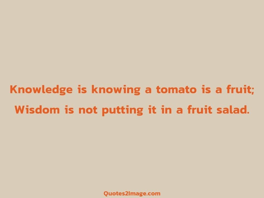 Knowledge is knowing a tomato