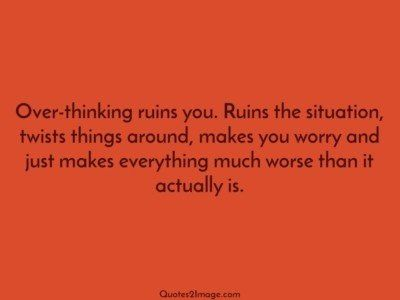 wise-quote-overthinking-ruins