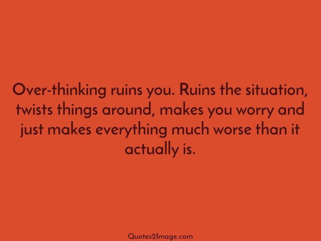 Overthinking ruins
