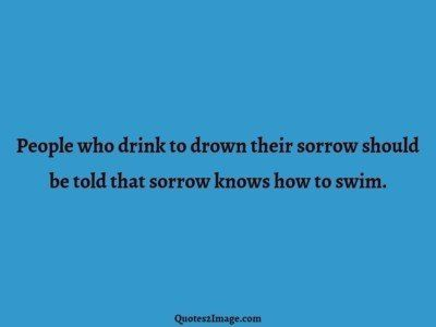 wise-quote-people-drink-drown