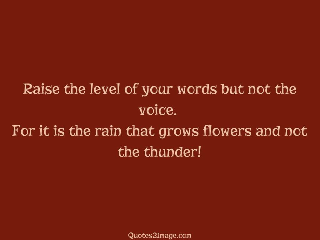 Raise the level of your words