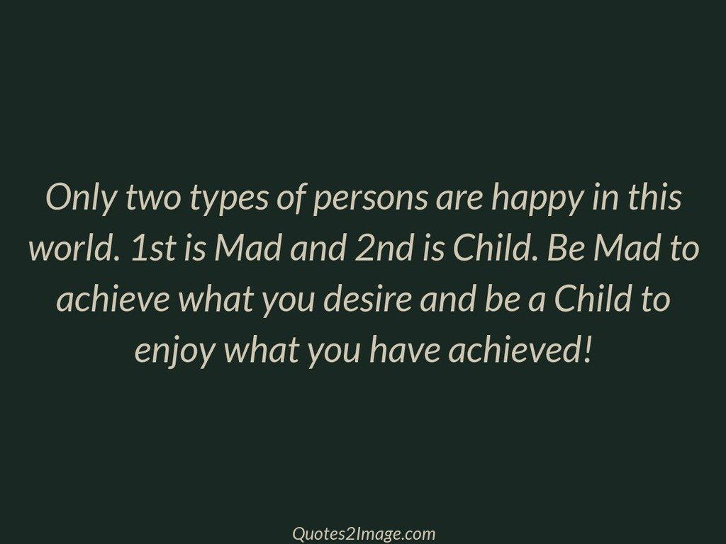 Only two types of persons are happy