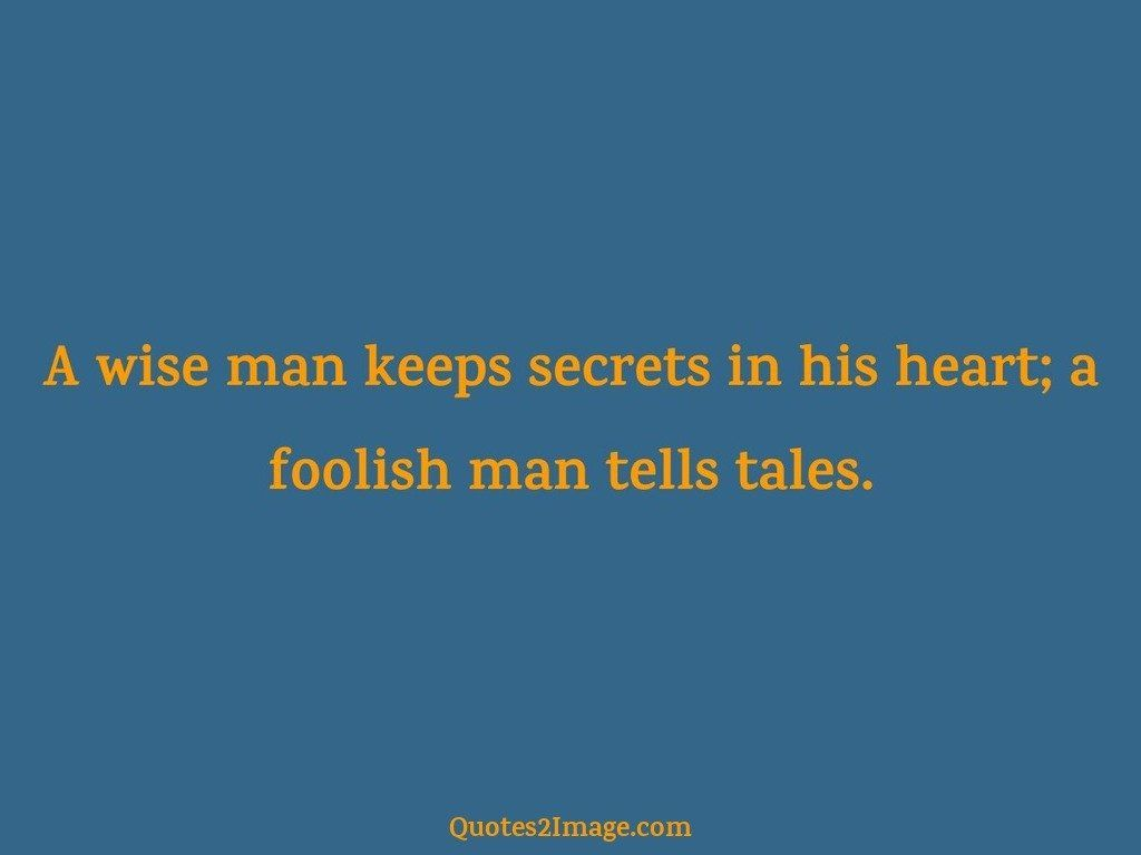 A wise man keeps