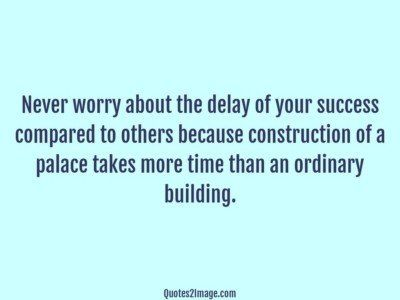 wise-quote-worry-delay-success
